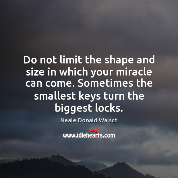 Image, Do not limit the shape and size in which your miracle can