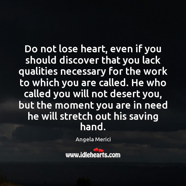 Image, Do not lose heart, even if you should discover that you lack