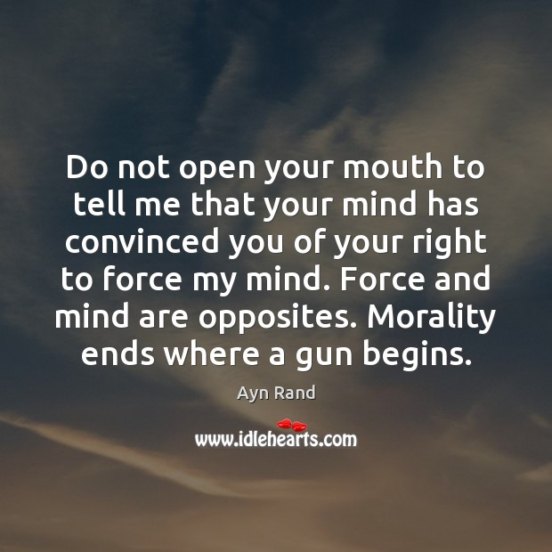 Do not open your mouth to tell me that your mind has Image