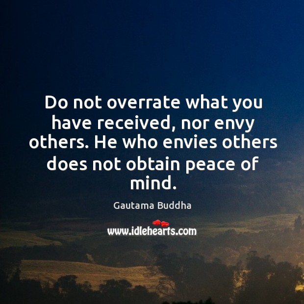Image, Do not overrate what you have received, nor envy others.