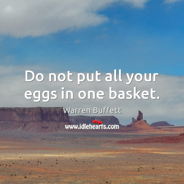 Image, Do not put all your eggs in one basket.