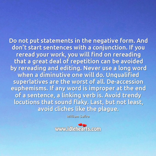Image, Do not put statements in the negative form. And don't start sentences