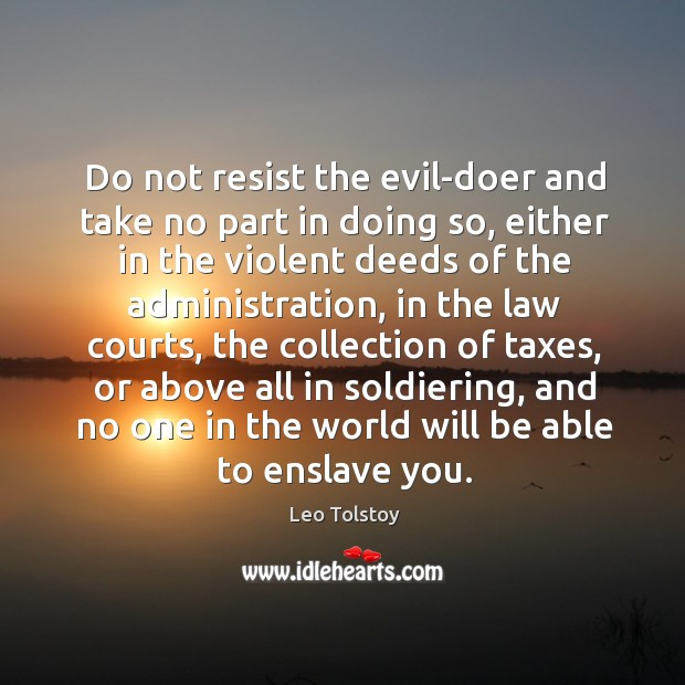 Do not resist the evil-doer and take no part in doing so, Image