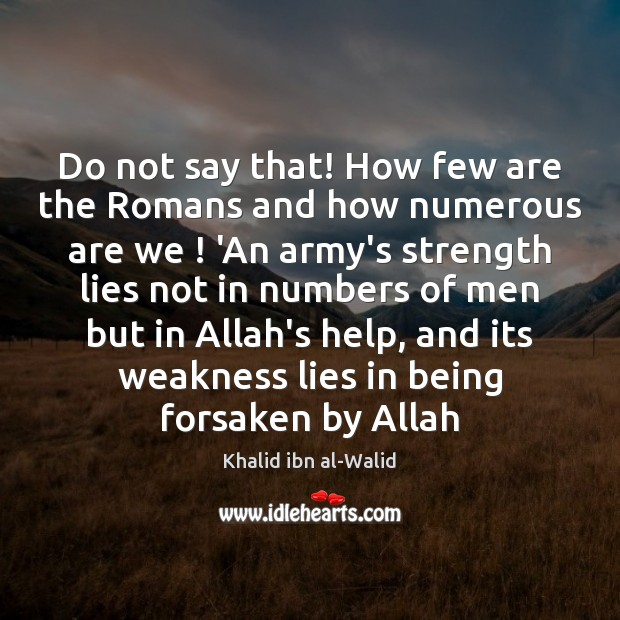 Do not say that! How few are the Romans and how numerous Image
