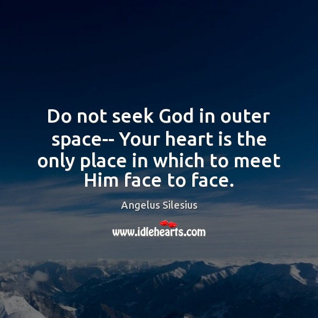 Image, Do not seek God in outer space– Your heart is the only