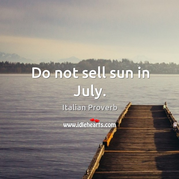 Image, Do not sell sun in july.