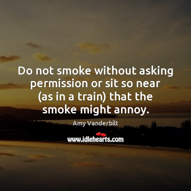 Image, Do not smoke without asking permission or sit so near (as in