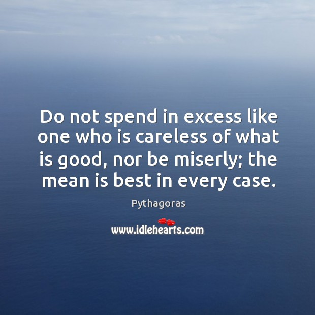 Do not spend in excess like one who is careless of what Image