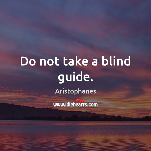 Do not take a blind guide. Image
