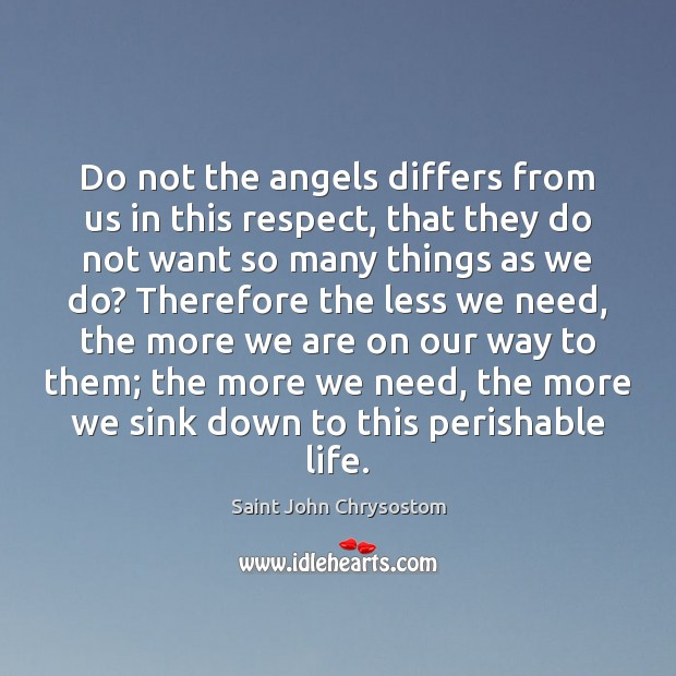 Image, Do not the angels differs from us in this respect, that they