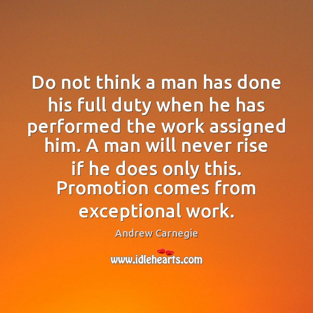Image, Do not think a man has done his full duty when he
