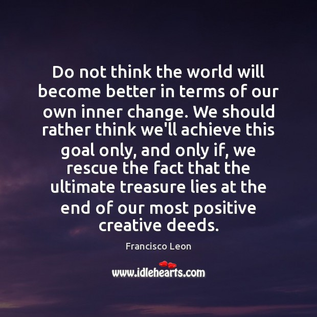 Image, Do not think the world will become better in terms of our