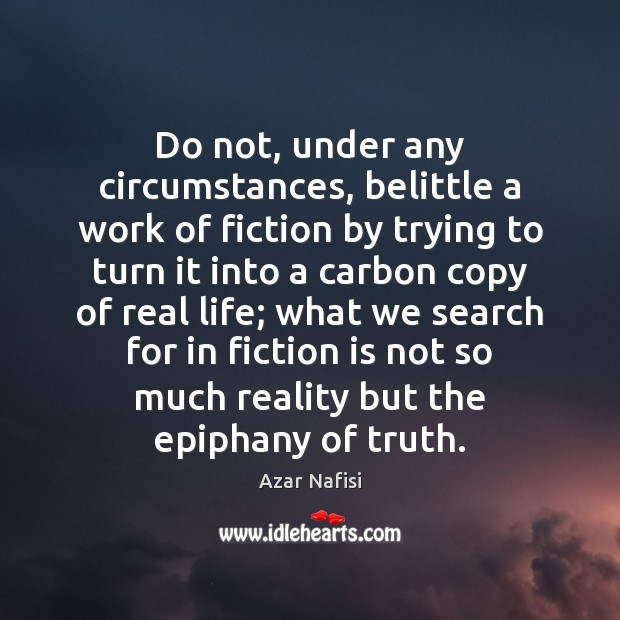 Image, Do not, under any circumstances, belittle a work of fiction by trying