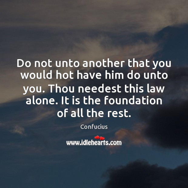 Image, Do not unto another that you would hot have him do unto