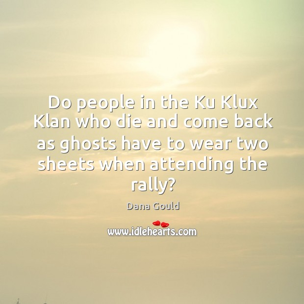 Image, Do people in the Ku Klux Klan who die and come back