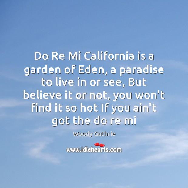 Do Re Mi California is a garden of Eden, a paradise to Image
