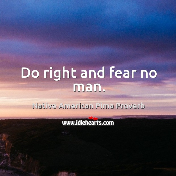 Image, Do right and fear no man.