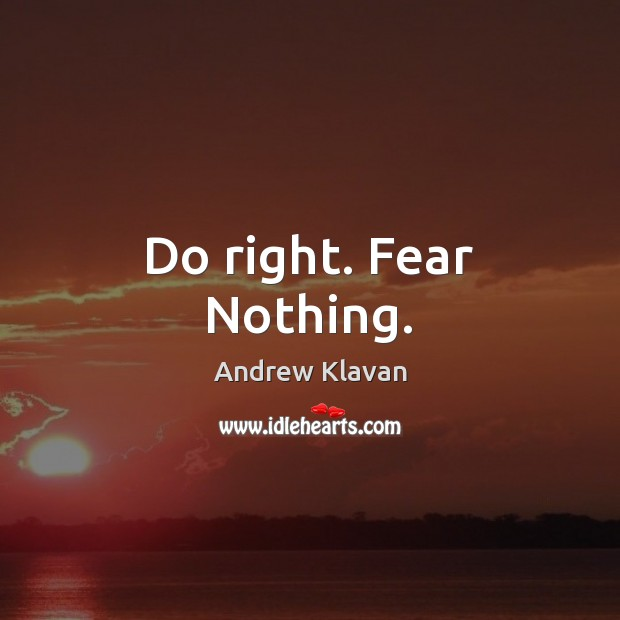 Do right. Fear Nothing. Image