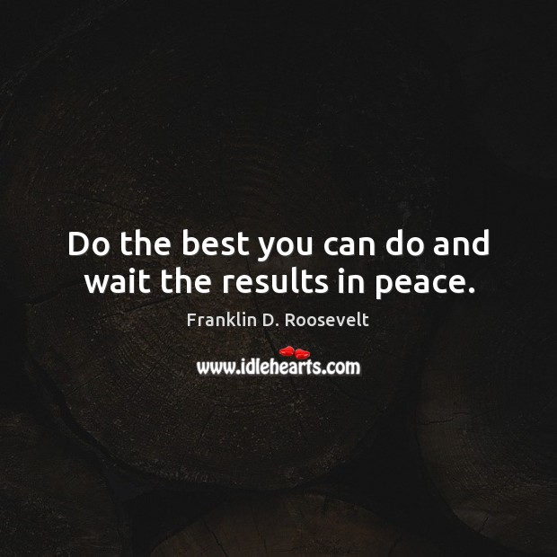 Do the best you can do and wait the results in peace. Image