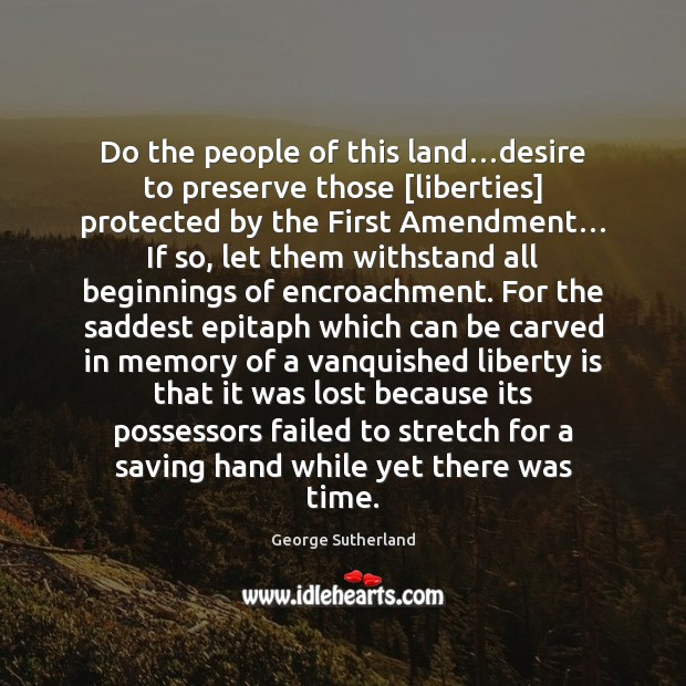 Image, Do the people of this land…desire to preserve those [liberties] protected