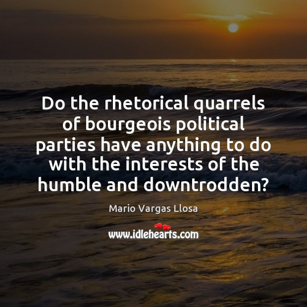 Do the rhetorical quarrels of bourgeois political parties have anything to do Image