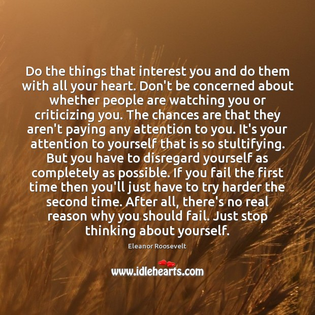 Do the things that interest you and do them with all your Image