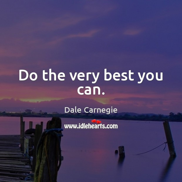 Do the very best you can. Image