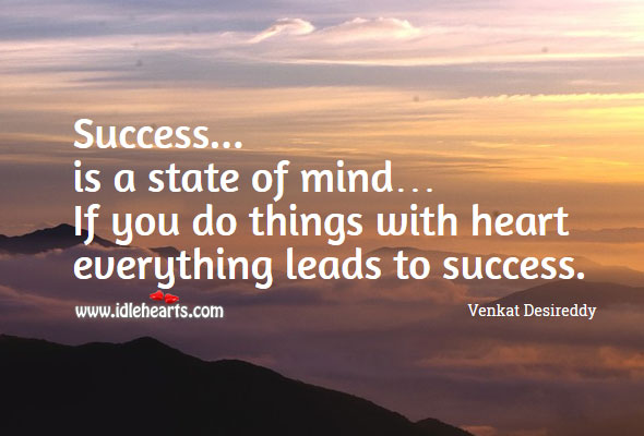 Success is a state of mind Venkat Desireddy Picture Quote