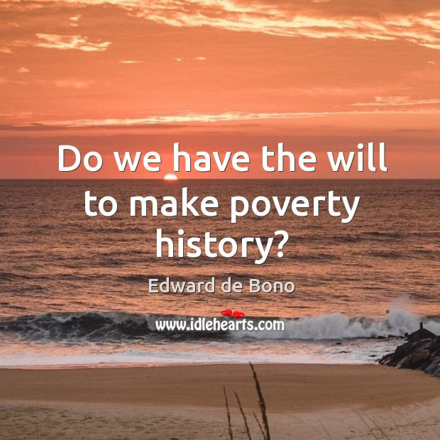Do we have the will to make poverty history? Image