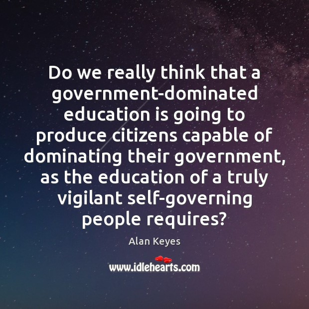 Image, Do we really think that a government-dominated education is going to produce