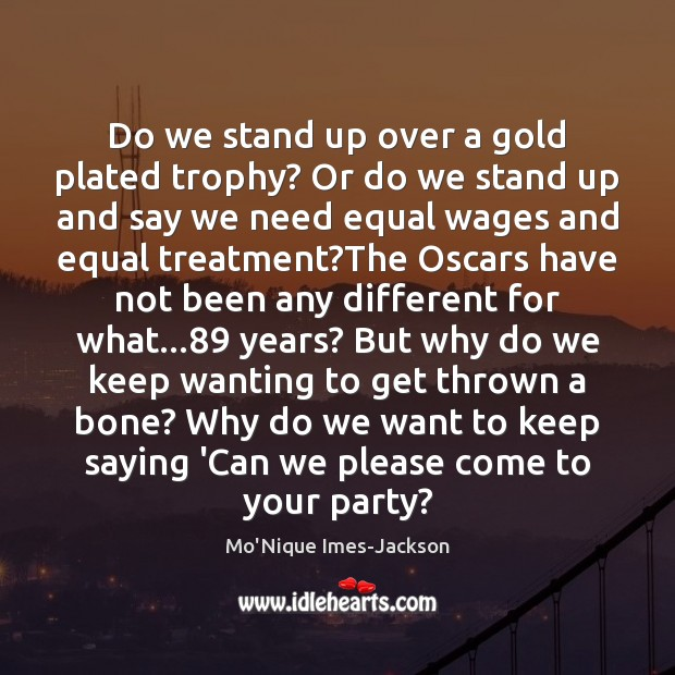 Do we stand up over a gold plated trophy? Or do we Image