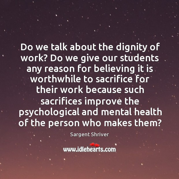 Image, Do we talk about the dignity of work? do we give our students any reason