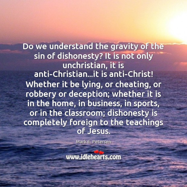 Image, Do we understand the gravity of the sin of dishonesty? It is