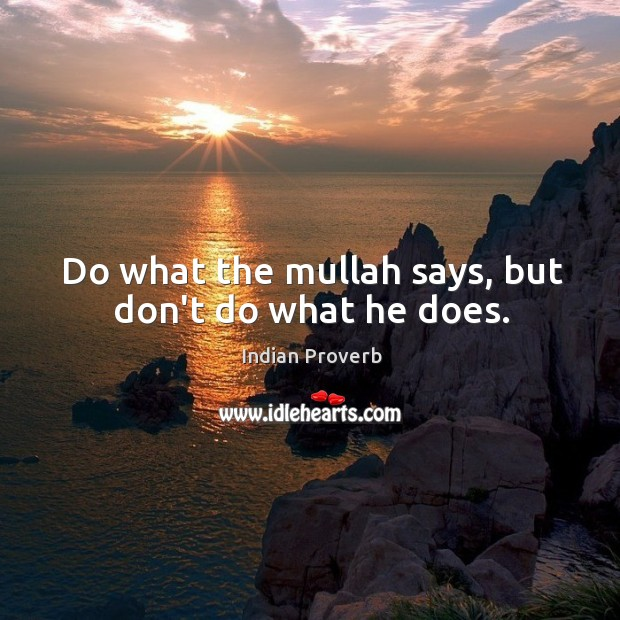 Image, Do what the mullah says, but don't do what he does.