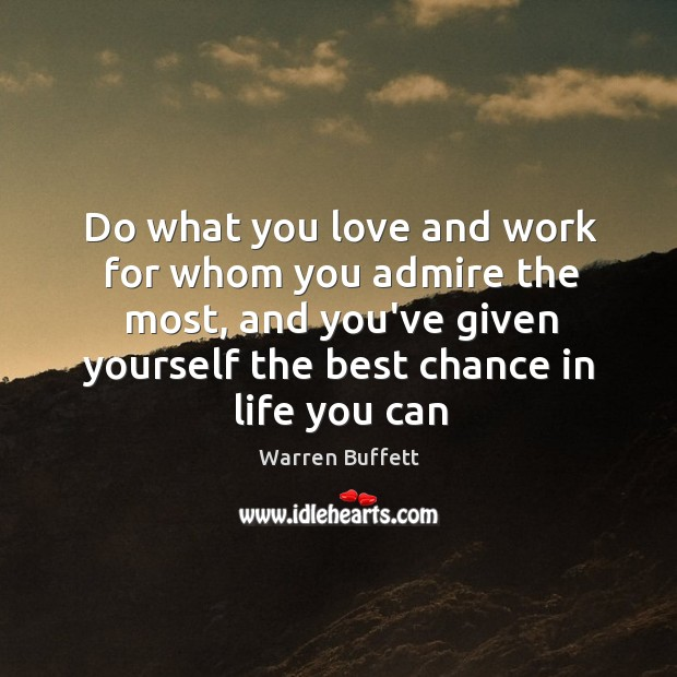 Image, Do what you love and work for whom you admire the most,