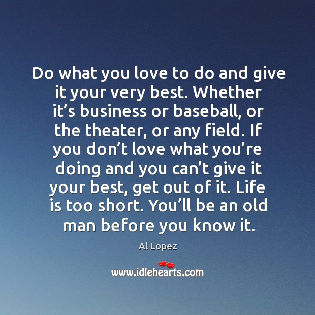 Image, Do what you love to do and give it your very best. Whether it's business or baseball