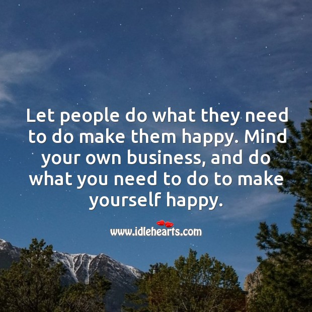 Do what you need to do to make yourself happy. Image