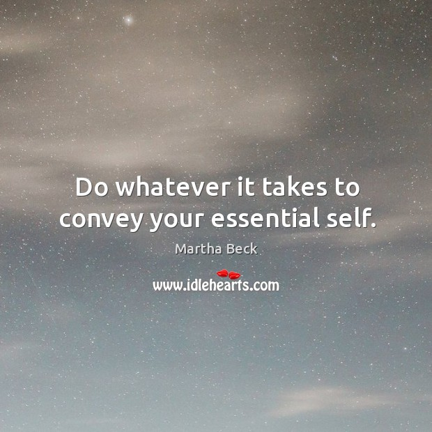 Image, Do whatever it takes to convey your essential self.