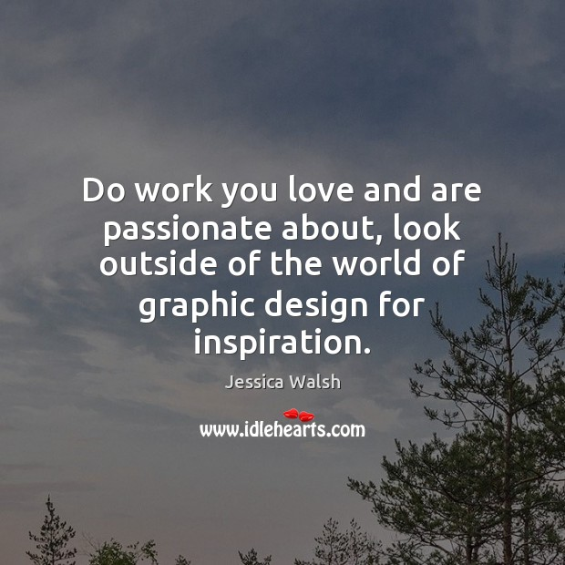 Image, Do work you love and are passionate about, look outside of the