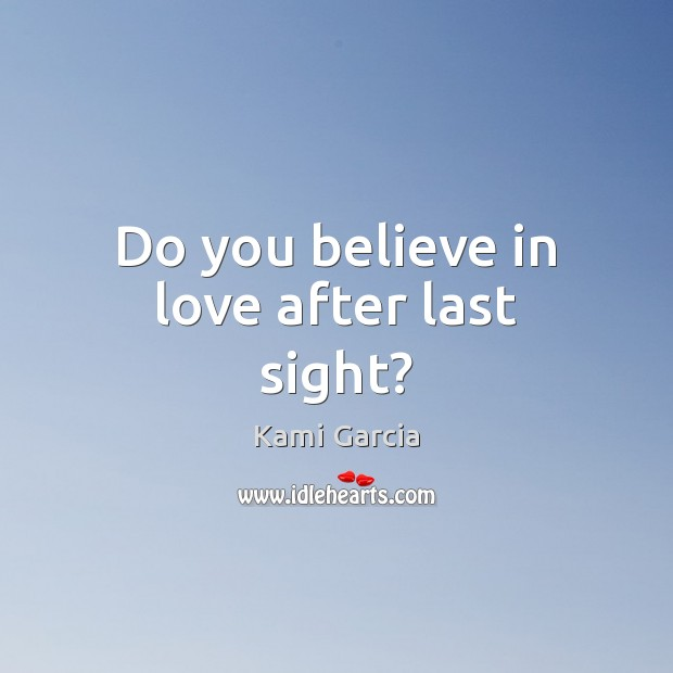 Image, Do you believe in love after last sight?