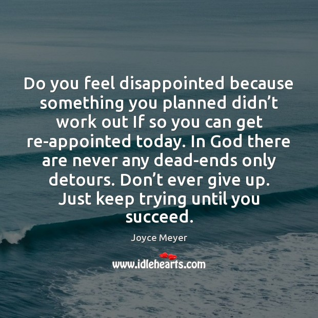 Image, Do you feel disappointed because something you planned didn't work out