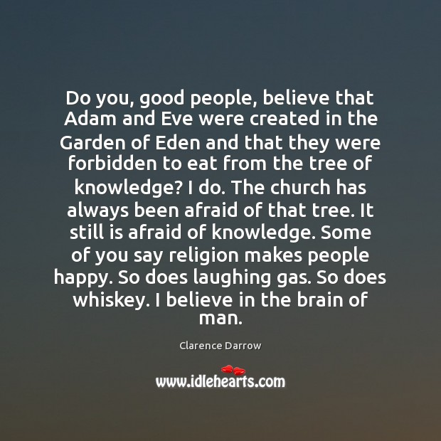 Do you, good people, believe that Adam and Eve were created in Image