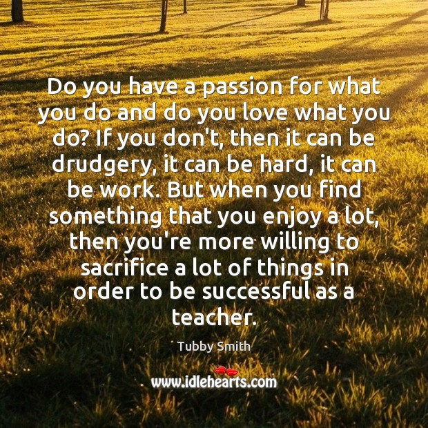 Do you have a passion for what you do and do you Image