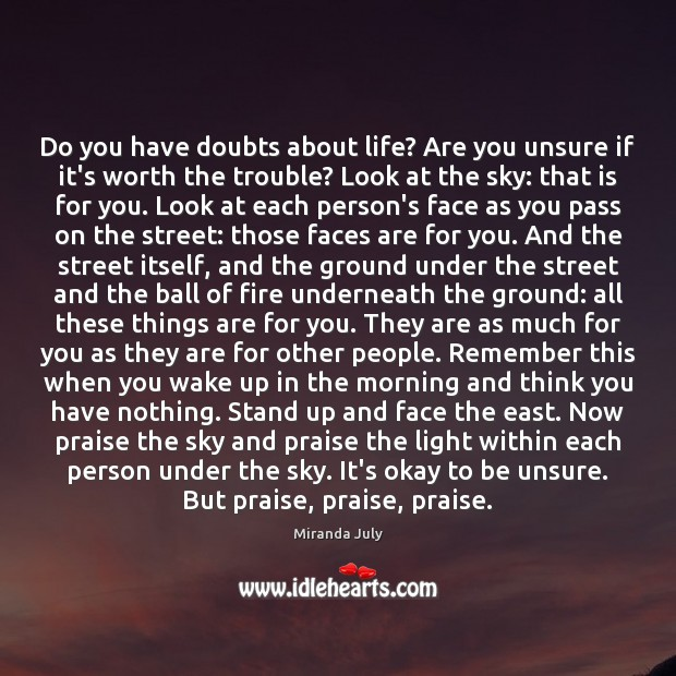Do you have doubts about life? Are you unsure if it's worth Image