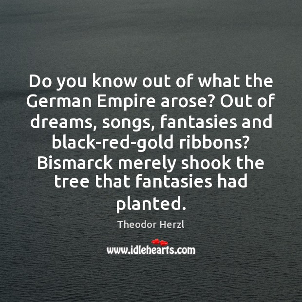 Image, Do you know out of what the German Empire arose? Out of