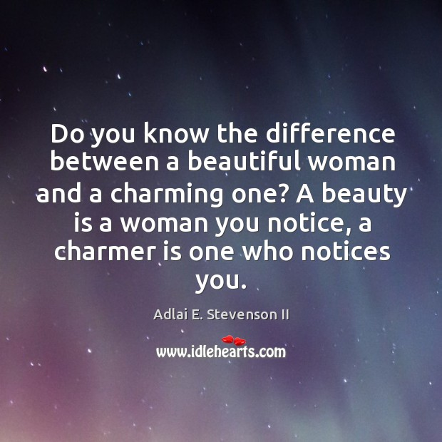 Do you know the difference between a beautiful woman and a charming one? Image