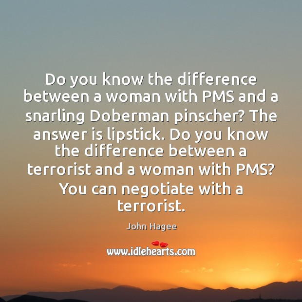 Do you know the difference between a woman with PMS and a Image