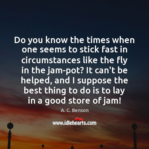 Do you know the times when one seems to stick fast in Image
