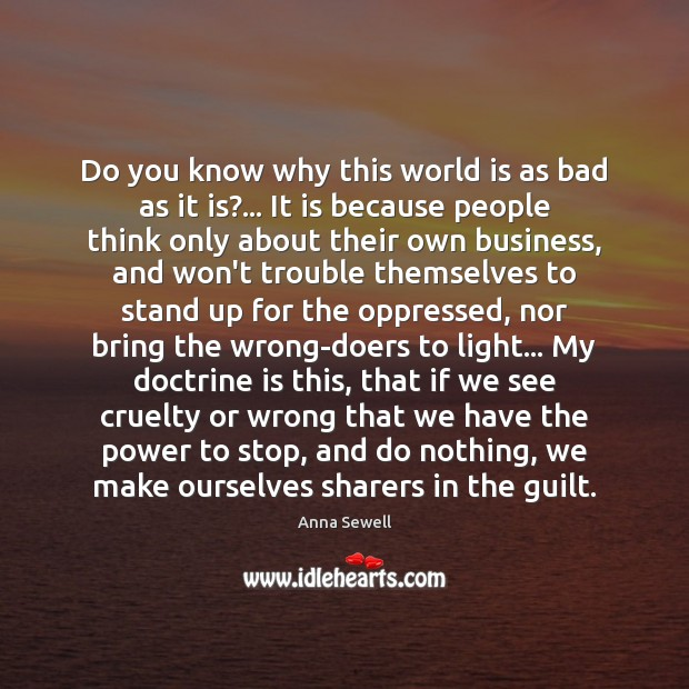 Do you know why this world is as bad as it is?… Image