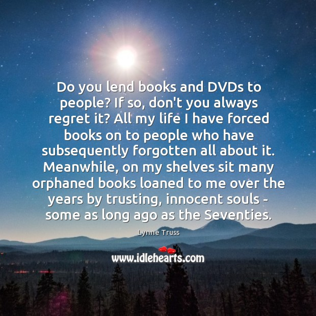 Do you lend books and DVDs to people? If so, don't you Image